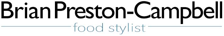 Brian Preston-Campbell Food Stylist